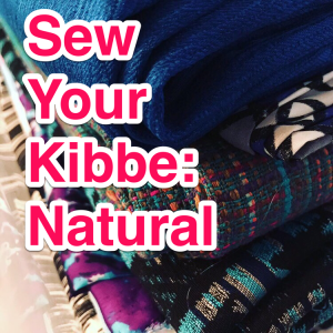Sew Your Kibbe: Natural