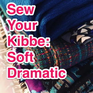 Sew Your Kibbe: Soft Dramatic