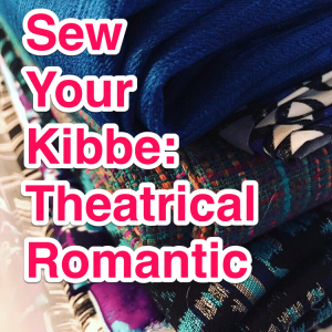 Sew Your Kibbe: Theatrical Romantic