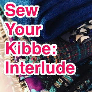 Sew Your Kibbe: Interlude