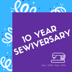10 Year Sewiversary!