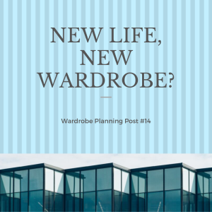 New Life New Wardrobe? (Sew Your Kibbe Challenge Update and Wardrobe Planning Post #14)