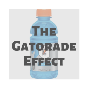 The Gatorade Effect